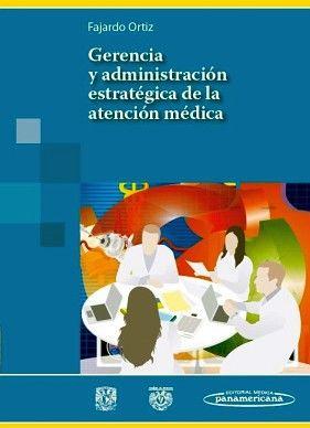 GERENCIA Y ADMON. ESTRATEGICA DE LA ATENCION MEDICA