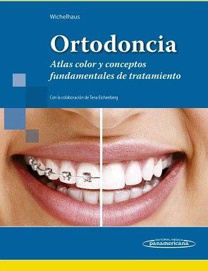 ORTODONCIA -ATLAS COLOR Y CONCEPTOS FUNDAMENTALES DE TRATAMIENTO-