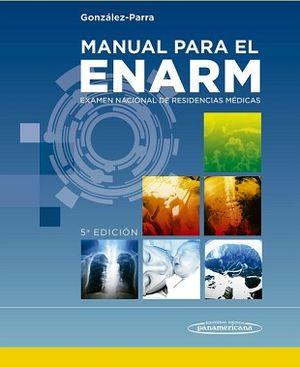 MANUAL PARA EL ENARM -EXAMEN NACIONAL DE RESIDENCIAS MED. 5ED.-