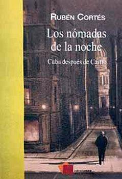NOMADAS DE LA NOCHE, LOS -CUBA DESPUES DE CASTRO-