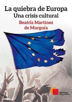 QUIEBRA DE EUROPA, LA -UNA CRISIS CULTURAL-