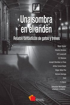 UNA SOMBRA EN EL ANDEN -RELATOS FANTASTICOS DE GATOS Y TRENES-