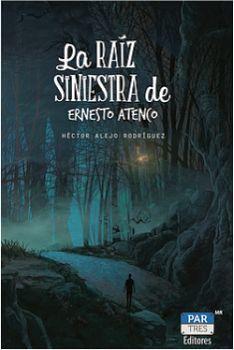 RAIZ SINIESTRA DE ERNESTO ATENCO, LA