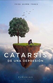 CATARSIS DE UNA DEPRESION                 (PANGRAMA NUEVAS VOCES)