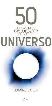 50 COSAS QUE HAY QUE SABER SOBRE EL UNIVERSO (ED.MEXICANA)