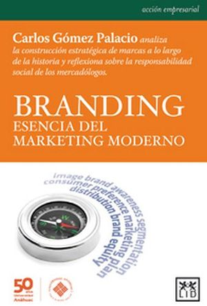 BRANDING ESENCIA DEL MARKETING MODERNO
