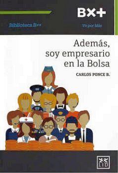 ADEMAS SOY EMPRESARIO EN LA BOLSA