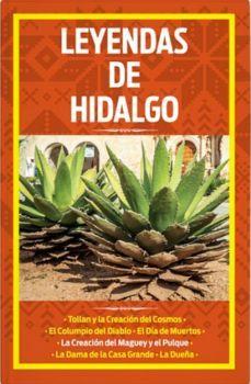 LEYENDAS DE HIDALGO
