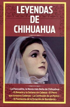 LEYENDAS DE CHIHUAHUA
