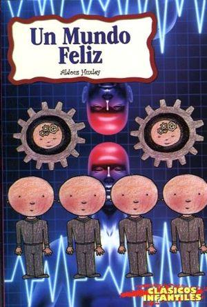 UN MUNDO FELIZ (CLASICOS INFANTILES)