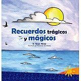 RECUERDOS TRAGICOS Y MAGICOS