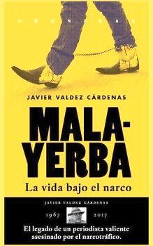 MALAYERBA -LA VIDA BAJO EL NARCO- 2ED.