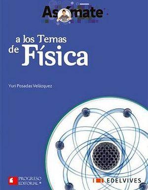 ASOMATE A LOS TEMAS DE FISICA  -BACH.-