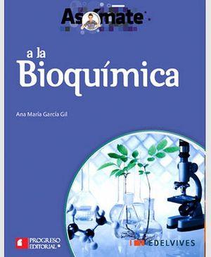 ASOMATE A LA BIOQUIMICA  -BACH.-