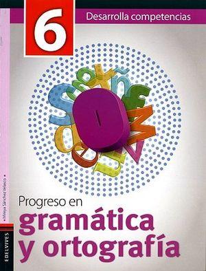 PROGRESO EN GRAMATICA Y ORTOGRAFIA 6TO. PRIM. (EDELVIVES)