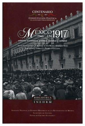 MEXICO EN 1917 -ENTORNO ECONOMICO, POLITICO, JURIDICO Y CULTURAL-