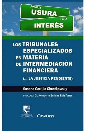 TRIBUNALES ESPECIALIZADOS EN MATERIA DE INTERMED. FINANCIERA, LOS