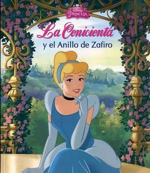 DISNEY PRINCESA -LA CENICIENTA Y EL ANILLO DE ZAFIRO-