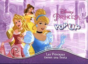 POP UP -DISNEY PRINCESA/LAS PRINCESAS TIENEN UNA FIESTA-