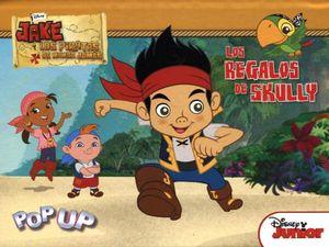 POP UP -JAKE Y LOS PIRATAS DE NUNCA JAMAS/LOS REGALOS DE SKULLY-
