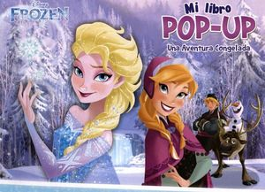 MI LIBRO POP-UP -FROZEN/UNA AVENTURA CONGELADA-