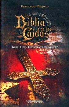 BIBLIA DE LOS CAIDOS, LA -TOMO 1 EL TESTAMENTO DE SOMBRA-