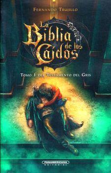 BIBLIA DE LOS CAIDOS, LA -TOMO 1 TESTAMENTO DEL GRIS-