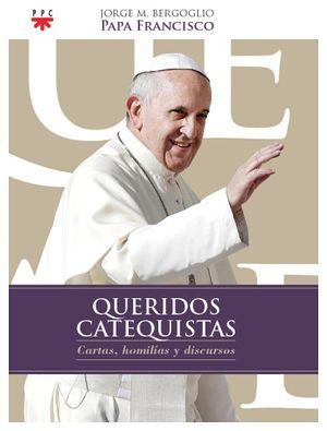 QUERIDOS CATEQUISTAS -CARTAS, HOMILIAS Y DISCURSOS-          2016