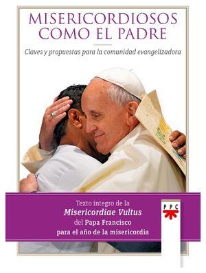 MISERICORDIOSOS COMO EL PADRE -CLAVES Y PROPUESTAS-