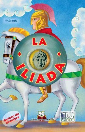 ILIADA, LA (CLASICOS PARA NIÑOS)