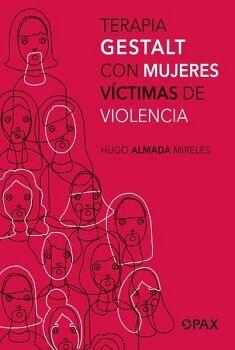TERAPIA GESTALT CON MUJERES VICTIMAS DE VIOLENCIA