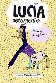 LUCIA SOLAMENTE (2) -MI MEJOR AMIGA MIMI-