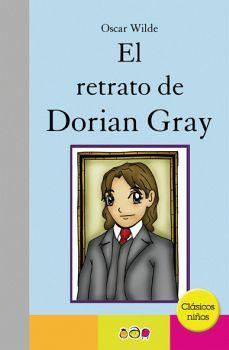 RETRATO DE DORIAN GRAY, EL      (CLASICOS NIÑOS)