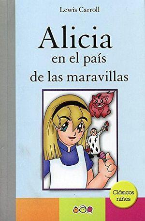 ALICIA EN EL PAIS DE LAS MARAVILLAS (CLASICOS NIÑOS)