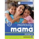 PROFESION MAMA -INFANCIA-
