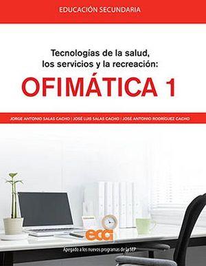 OFIMATICA 1  -TECN.DE LA SALUD, SERV.Y RECREACION-