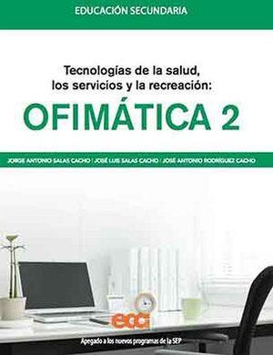 OFIMATICA 2  -TECN.DE LA SALUD, SERV.Y RECREACION-