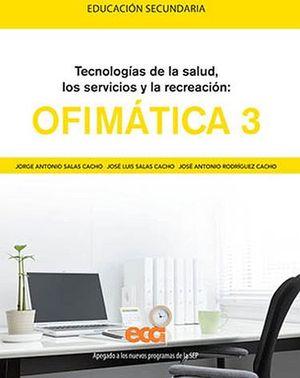 OFIMATICA 3  -TECN.DE LA SALUD, SERV.Y RECREACION-