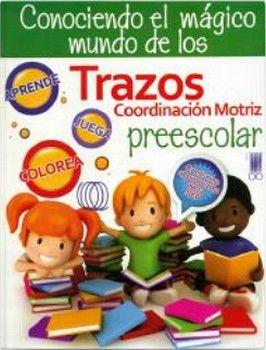 CONOCIENDO EL MAGICO MUNDO DE LOS TRAZOS PREESCOLAR -COORDINACION