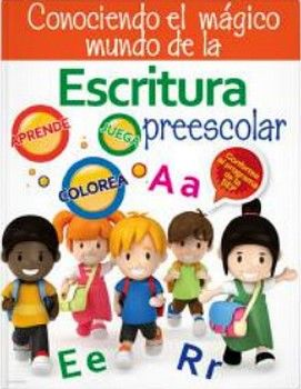 CONOCIENDO EL MAGICO MUNDO DE LA ESCRITURA PREESCOLAR