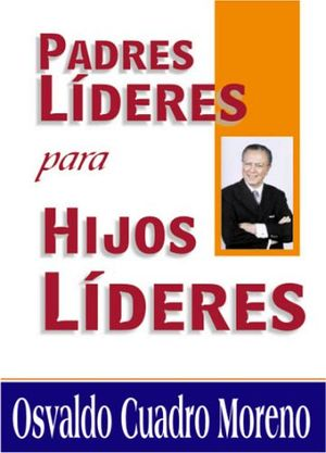 PADRES LIDERES PARA HIJOS LIDERES