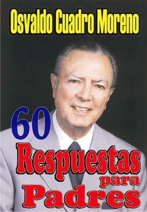 60 RESPUESTAS PARA PADRES