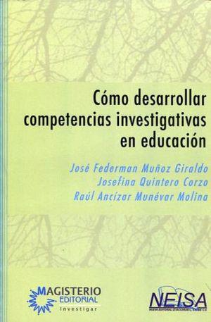 COMO DESARROLLAR COMPETENCIAS INVESTIGATIVAS EN EDUCACION