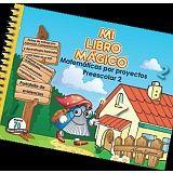 MI LIBRO MAGICO -MATEMATICAS POR PROYECTOS 2 PREESC.-