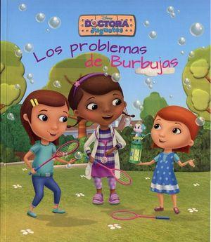 DOCTORA JUGUETES -LOS PROBLEMAS DE BURBUJAS-