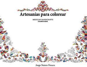 ARTESANIAS PARA COLOREAR -MEXICAN HANDCRAFTS- (COLORING BOOK)