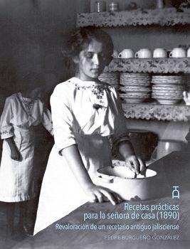 RECETAS PRACTICAS PARA LA SEÑORA DE CASA (1890)