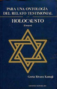HOLOCAUSTO -PARA UNA ONTOLOGIA DEL RELATO TESTIMONIAL-