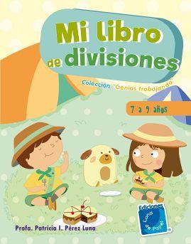 MI LIBRO DE DIVISIONES               (COL. GENIOS TRABAJANDO)