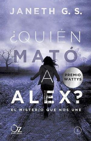 QUIEN MATO A ALEX? -EL MISTERIO QUE NOS UNE-                  (1)